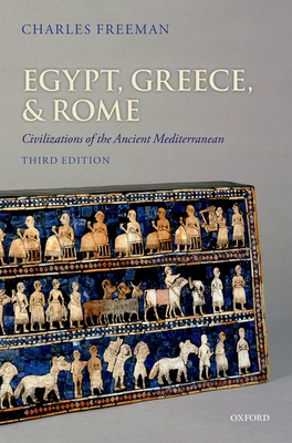 Egypt, Greece, and Rome: Civilizations of the Ancient Mediterranean - Freeman, Charles