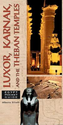 Egypt Pocket Guide: Luxor, Karnak, and the Theban Temples - Siliotti, Alberto