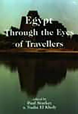 Egypt Through the Eyes of Travellers - Starkey, Paul (Editor), and Kholy, Nadia El (Editor)