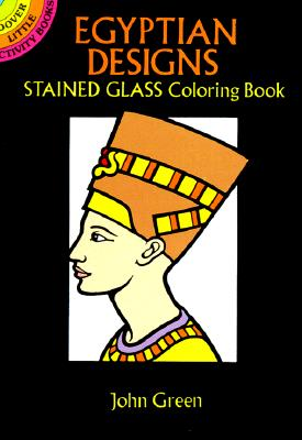 Egyptian Designs Stained Glass Coloring Book - Green, John, and Coloring Books