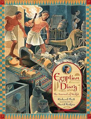 Egyptian Diary: The Journal of Nakht - Platt, Richard