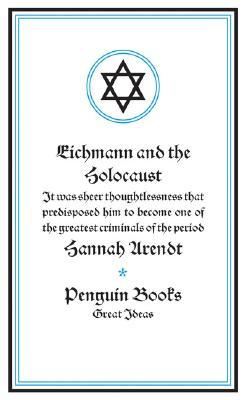 Eichmann and the Holocaust - Arendt, Hannah, Professor