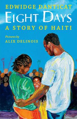 Eight Days: A Story of Haiti - Danticat, Edwidge