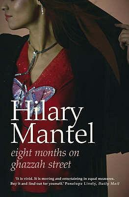 Eight Months on Ghazzah Street - Mantel, Hilary