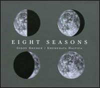 Eight Seasons - Gidon Kremer (violin); Kremerata Baltica