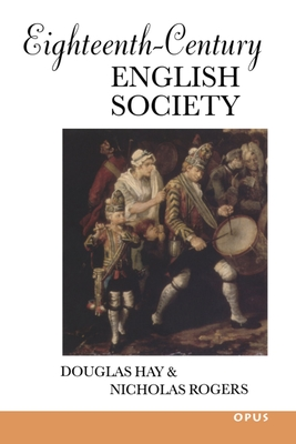 Eighteenth-Century English Society: Shuttles and Swords - Hay, Douglas