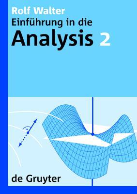 Einf?hrung in Die Analysis, 2, de Gruyter Lehrbuch 2 - Walter, Rolf