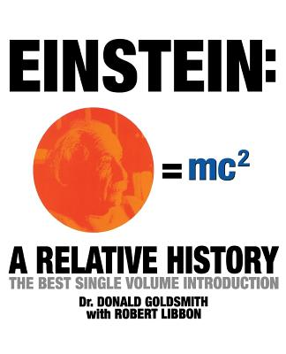 Einstein: A Relative History - Goldsmith, Donald, Dr., and Libbon, Robert
