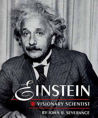 Einstein: Visionary Scientist - Severance, John B