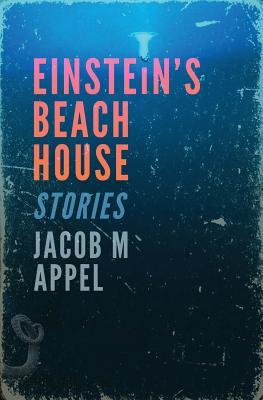 Einstein's Beach House - Appel, Jacob M