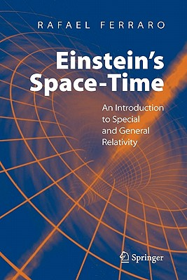 Einstein's Space-Time: An Introduction to Special and General Relativity - Ferraro, Rafael