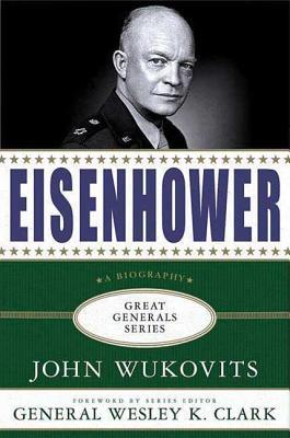 Eisenhower - Wukovits, John