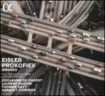 Eisler, Prokofiev: Bridges - Hollywood Songbook & Transcriptions