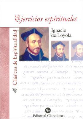 Ejercicios Espirituales - de Loyola, Ignacio (San)