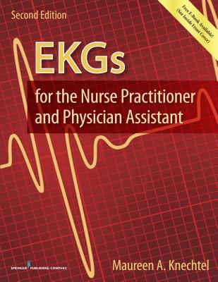 EKGs for the Nurse Practitioner and Physician Assistant - Knechtel, Maureen A.