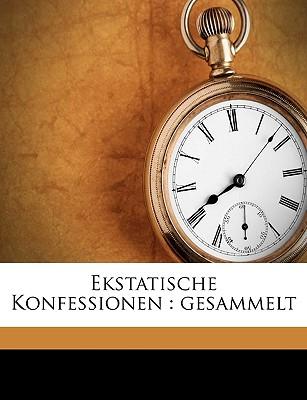 Ekstatische Konfessionen: Gesammelt - Buber, Martin