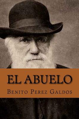 El abuelo - De Sousa, Nancy (Editor), and Perez Galdos, Benito