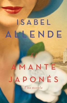 El Amante Japones: Una Novela - Allende, Isabel
