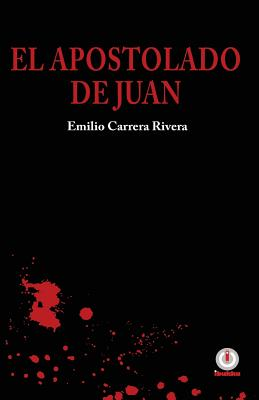 El Apostolado de Juan - Carrera Rivera, Emilio
