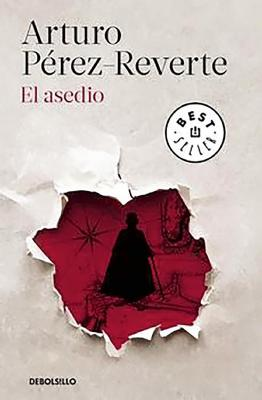 El Asedio - Perez-Reverte, Arturo