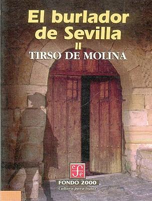 El Burlador de Sevilla, II - Ruiz De Alarcn, Juan, and Molina, Tirso De