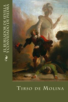 El Burlador de Sevilla y Convidado de Piedra - De Molina, Tirso, and Montoto, Natalie (Editor)