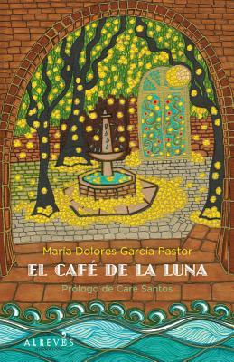 El Cafe de La Luna - Garcia Pastor, Maria Dolores, and Garcaia Pastor, Maraia Dolores, and Santos, Care (Prologue by)