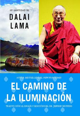 El Camino de la Iluminacion - Dalai Lama, His Holiness the, and Hopkins, Jeffrey, PH D (Editor)