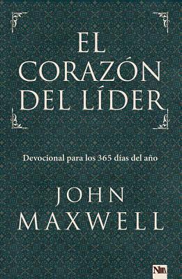 El Corazon del Lider: Devocional Para Los 365 Dias del Ano - Maxwell, John