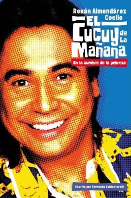 El Cucuy de La Manana Spa: En La Cumbre de La Pobreza - Coello, Renan Almendarez, and Schiantarelli, Fernando, and Almendarez Coello, Renan