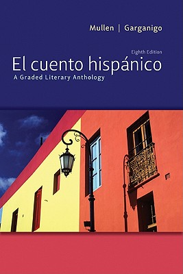 El Cuento Hispanico: A Graded Literary Anthology - Mullen, Edward J (Editor), and Garganigo, John F (Editor)