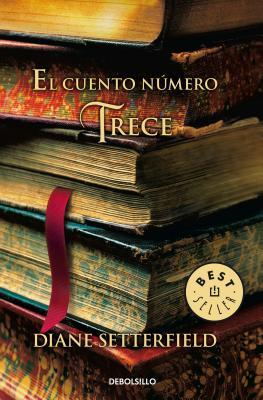 El Cuento N·mero Trece / The Thirteenth Tale - Setterfield, Diane