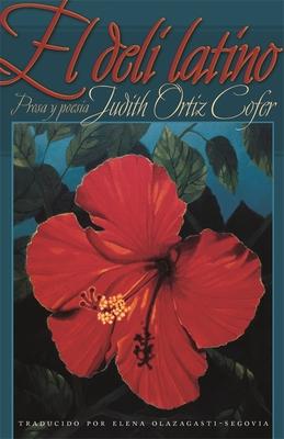 El Deli Latino - Cofer, Judith Ortiz, and Olazagasti-Segovia, Elena (Translated by)