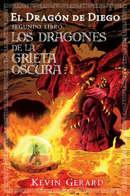 El Dragon de Diego, Segundo Libro: Los Dragones de la Grieta Oscura - Gallego, Benito (Illustrator), and Bonis, Lucia (Translated by), and Type, The Right (Editor)