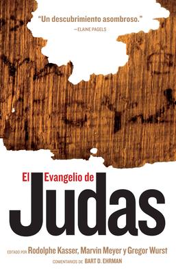 El Evangelio de Judas: del Codice Tchacos - Kasser, Rodolphe (Editor)