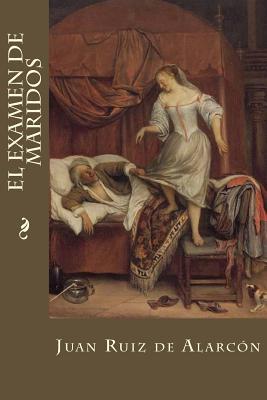 El examen de maridos - Ruiz de Alarcon, Juan, and Montoto, Maxim (Editor)