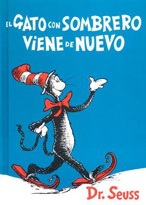 El Gato Con Sombrero Viene de Nuevo - Dr Seuss, and Canetti, Yanitzia James (Translated by)