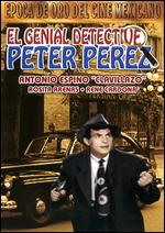 El Genial Detective Peter Pérez - Agustín P. Delgado