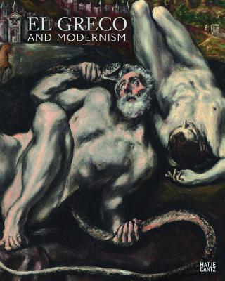 El Greco and Modernism - Stiftung Museum Kunstpalast (Editor)