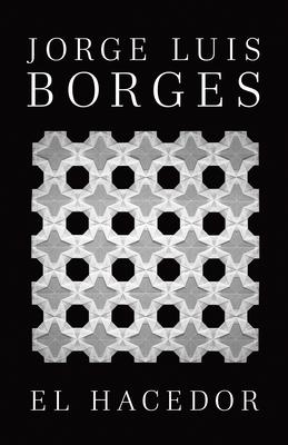 El Hacedor - Borges, Jorge Luis