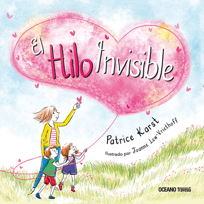 El Hilo Invisible - Karst, Patrice, and Lew-Vriethoff, Joanne
