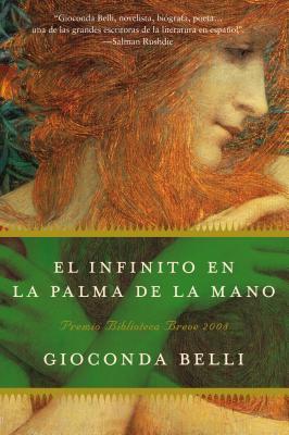 El Infinito En La Palma de La Mano: Novela - Belli, Gioconda