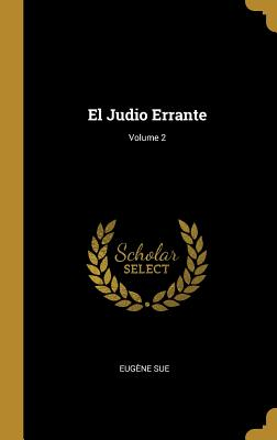 El Judio Errante; Volume 2 - Sue, Eugene