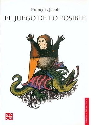 El Juego de Lo Posible - Jacob, Francois