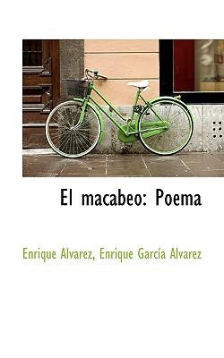 El Macabeo: Poema - Alvarez, Enrique