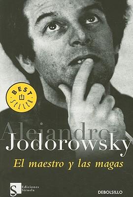 El Maestro y Las Magas - Jodorowsky, Alejandro