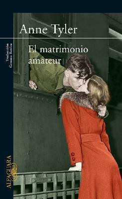El Matrimonio Amateur - Tyler, Anne, and Rovira, Gemma (Translated by)