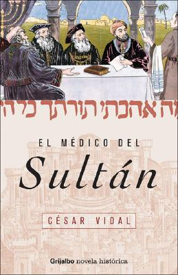 El Medico del Sultan - Vidal, Cesar