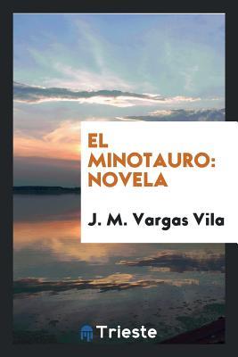 El Minotauro: Novela - Vargas Vila, Jose Maria (Creator)