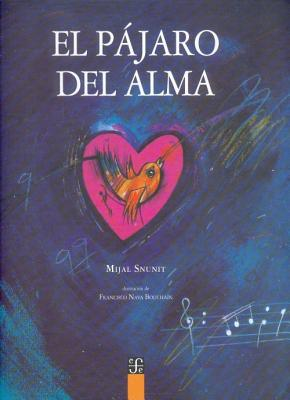 El Pajaro del Alma - Snunit, Mijal, and Garcia, Carmen A (Translated by), and Tuval, Flaminia C (Translated by)